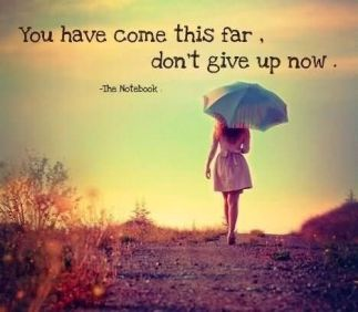 you-have-come-this-far-dont-give-up-now-patience-quote